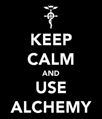 Keep Calm and Use Alchemy