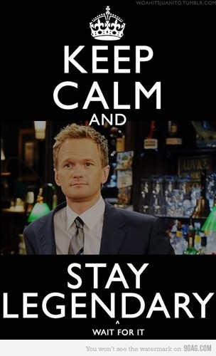 How I Met Your Mother wallpaper with a business suit titled Keep Calm and Stay Legen-wait for it-Dary