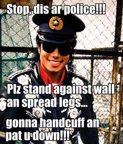 POLICE OFFICER MJ WANTS TO BODY 搜索 YOU!!!