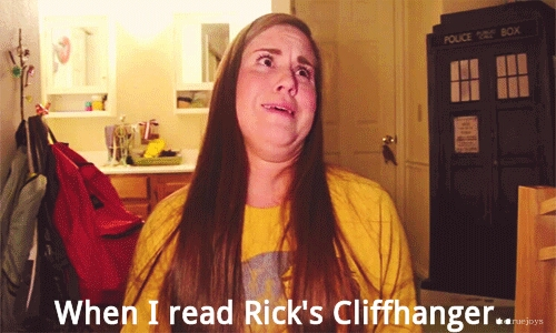 When I Read Rick's Cliffhanger (AKA: Life Ruiner)