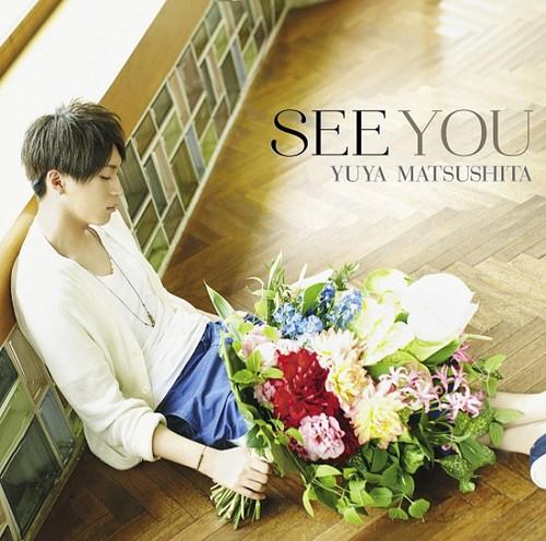 Yuya Matsushita's New Single「SEE YOU」[Regular Edition]