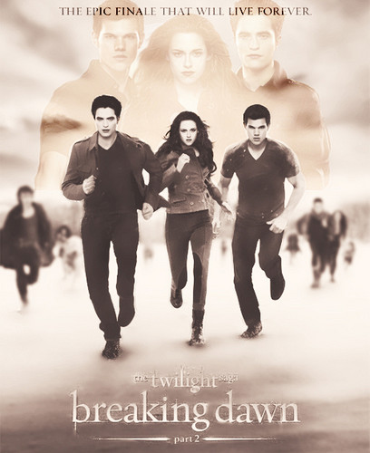Breaking Dawn part 2 poster:The Epic Finale that will live forever