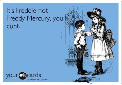 Freddie, not Freddy