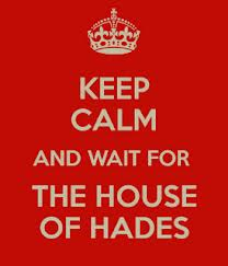 I can't wait for the house of Hades!!!!