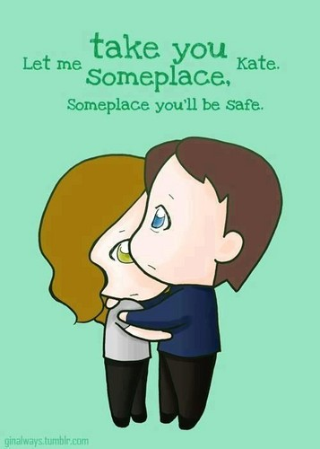 Let me take bạn someplace Kate. Someplace you´ll be Safe!