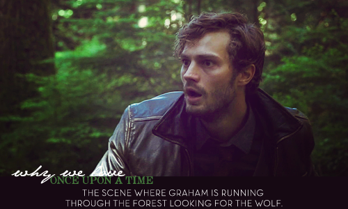 Why We pag-ibig OUAT: Graham looking for the wolf.