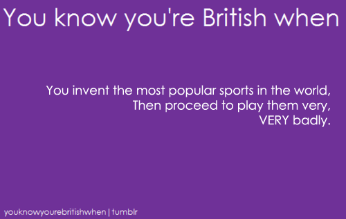 آپ know your british when .....