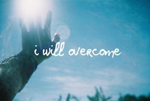 i will overcome