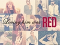 loving him was RED - taylor-swift fan art