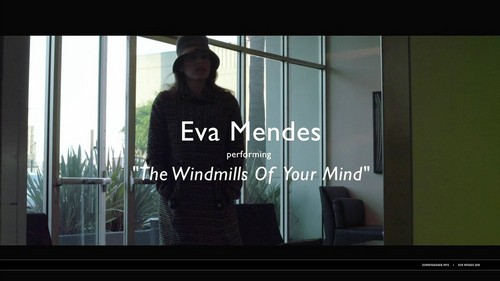 "Eva Mendes sing ""The Windmills of Your Mind"""