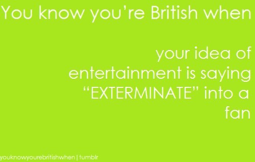 tu know your british when ...