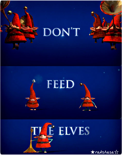 Rise of the guardians the elves ★ don t feed the elves ☆