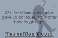 [T]hank [Y]ou [H]ouse... - house-md photo