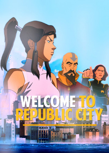 """Welcome to Republic City"""