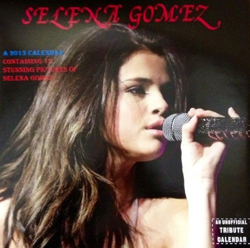Selena Gomez - 2013 Calendar