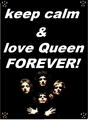 keep calm & love queen - queen fan art
