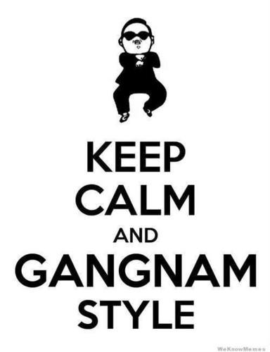 ok,keep calm and GANGMAN STYLE