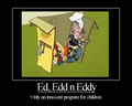 Demotivational Poster - ed-edd-and-eddy photo