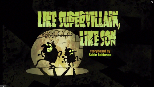 "Sidekick: ""Like supervillain, like son"" title card"