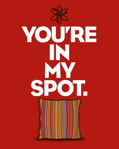 The Big Bang Theory wallpaper titled You're in My Spot T-Shirt