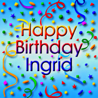 ★ Happy Birthday Ingrid ☆