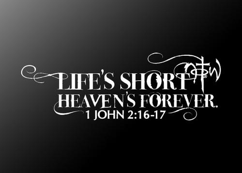Life's short, Heaven's forever !!