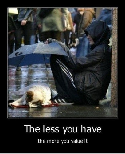 The Less u Have...