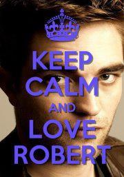 Keep Calm and amor Robert Pattinson