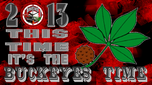 2013 THIS TIME IT'S THE BUCKEYES' TIME