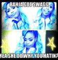 Bahja got swagg