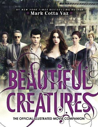 Beautiful CreaturesThe Official Illustrated Movie Companion