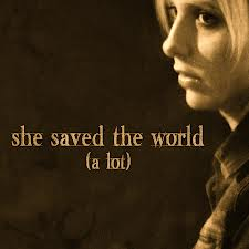 Buffy saved the world a lot