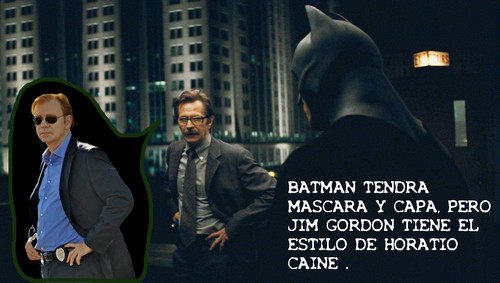 HORATIO CAINE STYLE - BATMAN ((SPANISH))