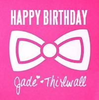 Happy Birthday Jade ♥