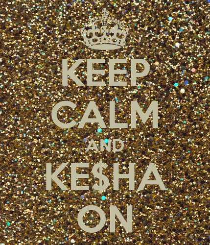 Ke$ha wallpaper titled Keep Calm and Ke$ha On
