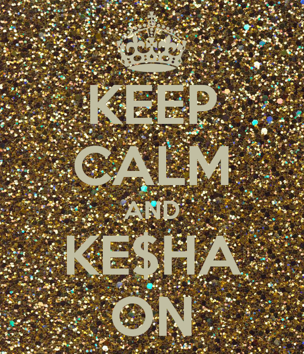 Keep Calm and ke$ha On
