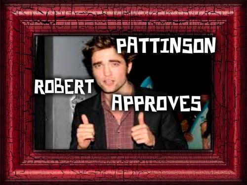 Robert Pattinson Approves