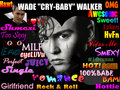 "Wade ""Cry-Baby"" Walker - cry-baby fan art"