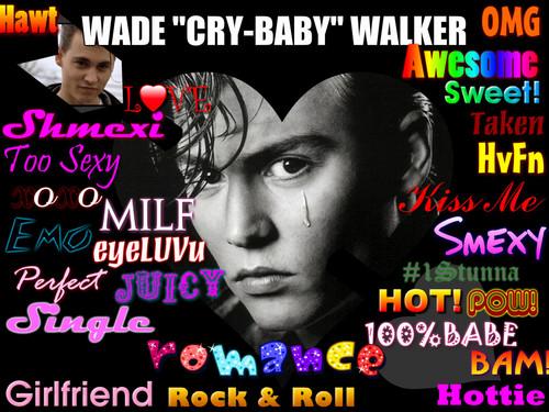 "Wade ""Cry-Baby"" Walker"