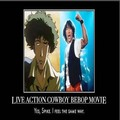 Live Actio- no! - cowboy-bebop photo