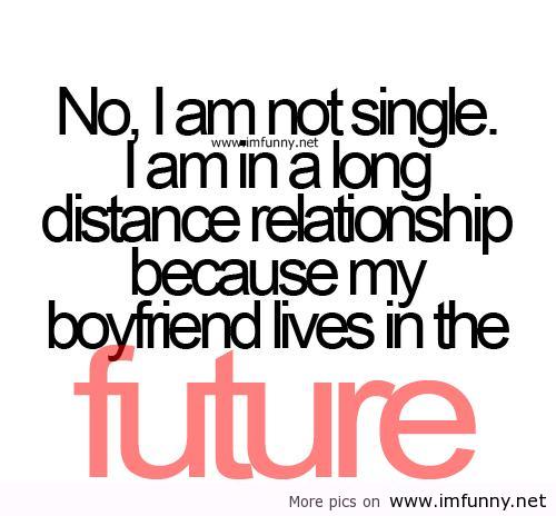 no i'm not single