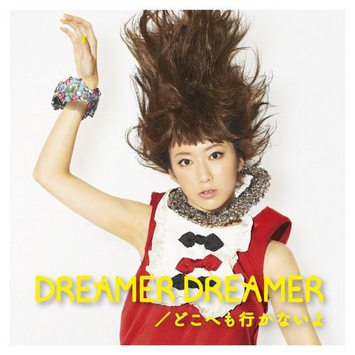 Dreamer Dreamer / Doko e mo ikanai yo