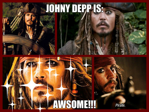 Johny Depp Is:AWSOME!!!