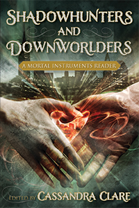 """Shadowhunters and Downworlders: A Mortal Instruments Reader"" cover + preview."