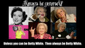 Always be Betty - betty-white fan art