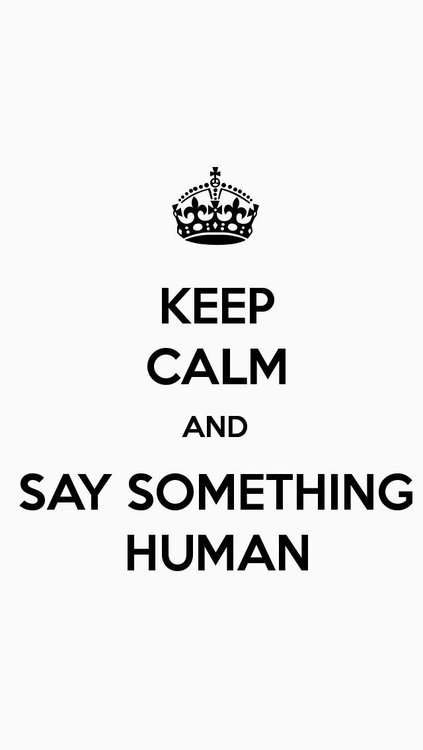 Say Something Human