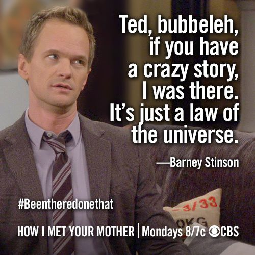 Quotes About Love How I Met Your Mother : How I Met Your Mother Barney Quotes. QuotesGram