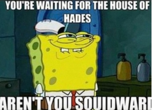 The Heroes of Olympus wallpaper with anime entitled Squidward wants The House of Hades too.