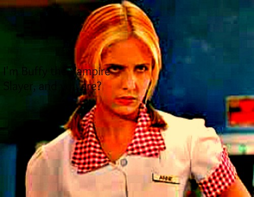 *Buffy Summers*