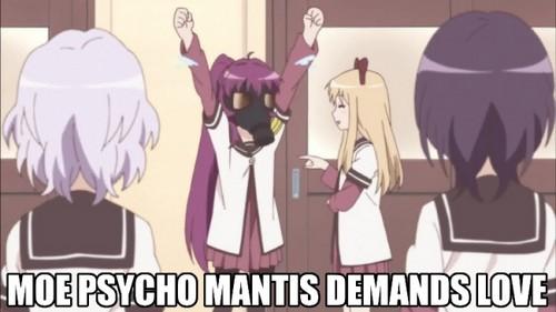 Moe Pyscho Mantis